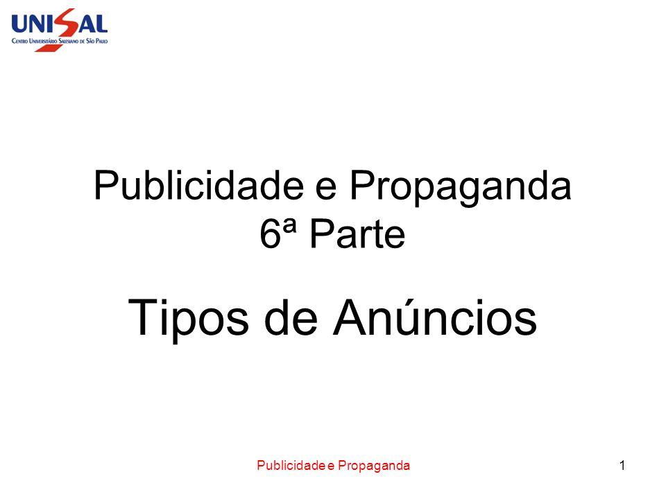 Publicidade e Propaganda1 Publicidade e Propaganda 6ª Parte Tipos de Anúncios