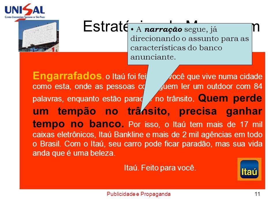 Publicidade e Propaganda11 Estratégias de Mensagem Engarrafados, o Itaú foi feito pra você que vive numa cidade como esta, onde as pessoas conseguem l