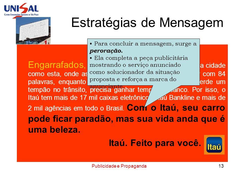 Publicidade e Propaganda13 Estratégias de Mensagem Engarrafados, o Itaú foi feito pra você que vive numa cidade como esta, onde as pessoas conseguem l