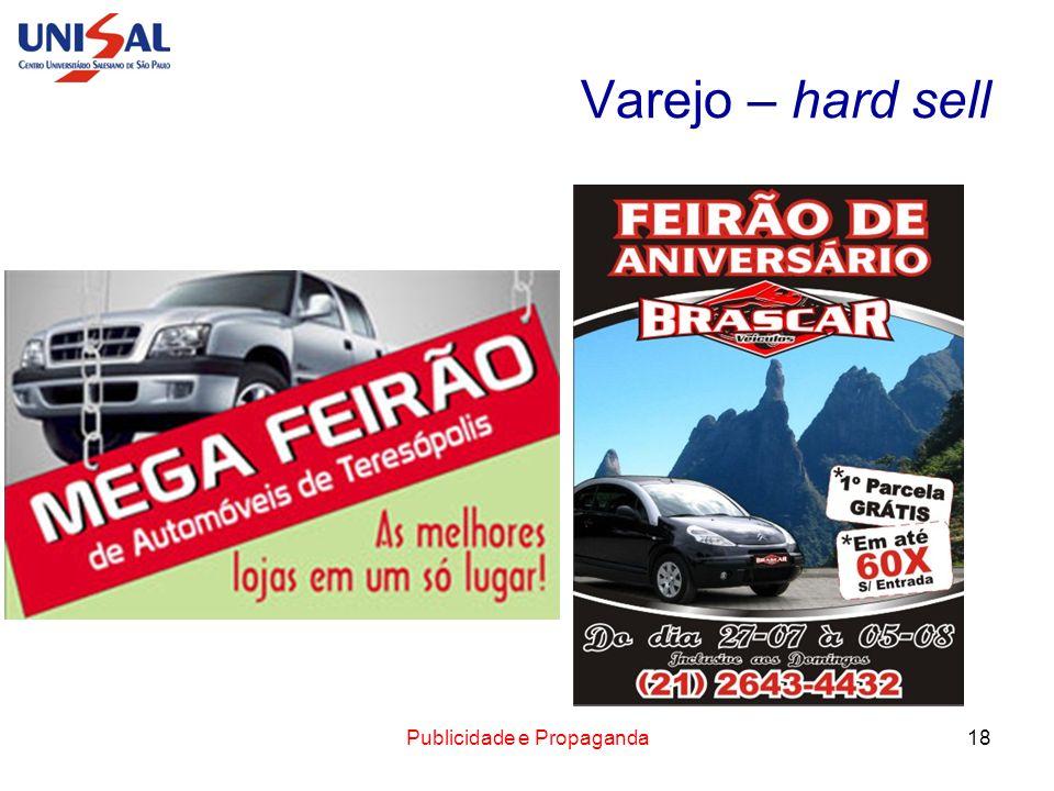 Publicidade e Propaganda18 Varejo – hard sell