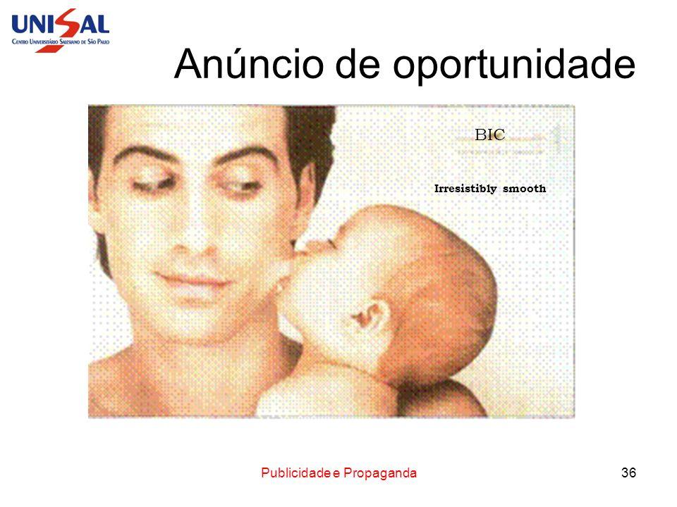 Publicidade e Propaganda36 Anúncio de oportunidade BIC Irresistibly smooth