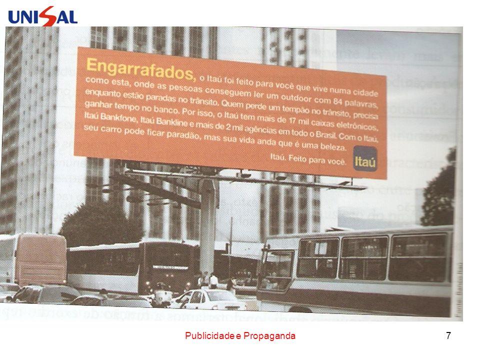 8 Estratégias de Mensagem Engarrafados, o Itaú foi feito pra você que vive numa cidade como esta, onde as pessoas conseguem ler um outdoor com 84 palavras, enquanto estão paradas no trânsito.