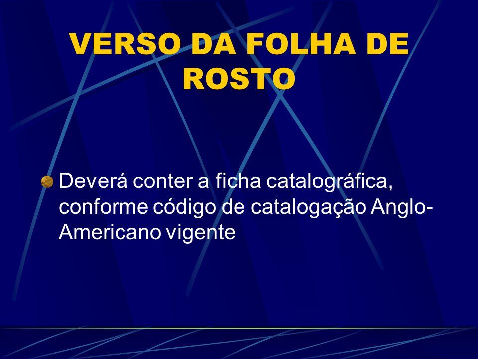 VERSO DA FOLHA DE ROSTO Deverá conter a ficha catalográfica, conforme código de catalogação Anglo- Americano vigente