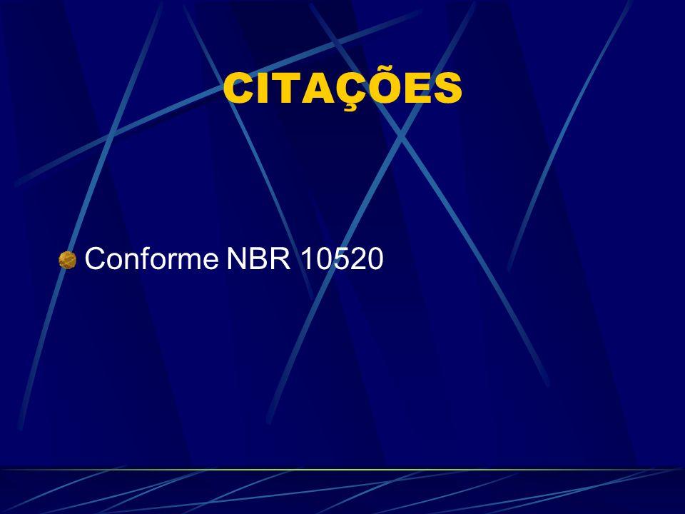 CITAÇÕES Conforme NBR 10520