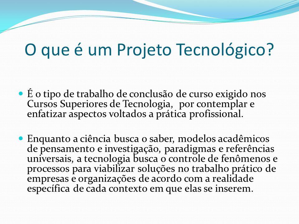 O que é um Projeto Tecnológico.