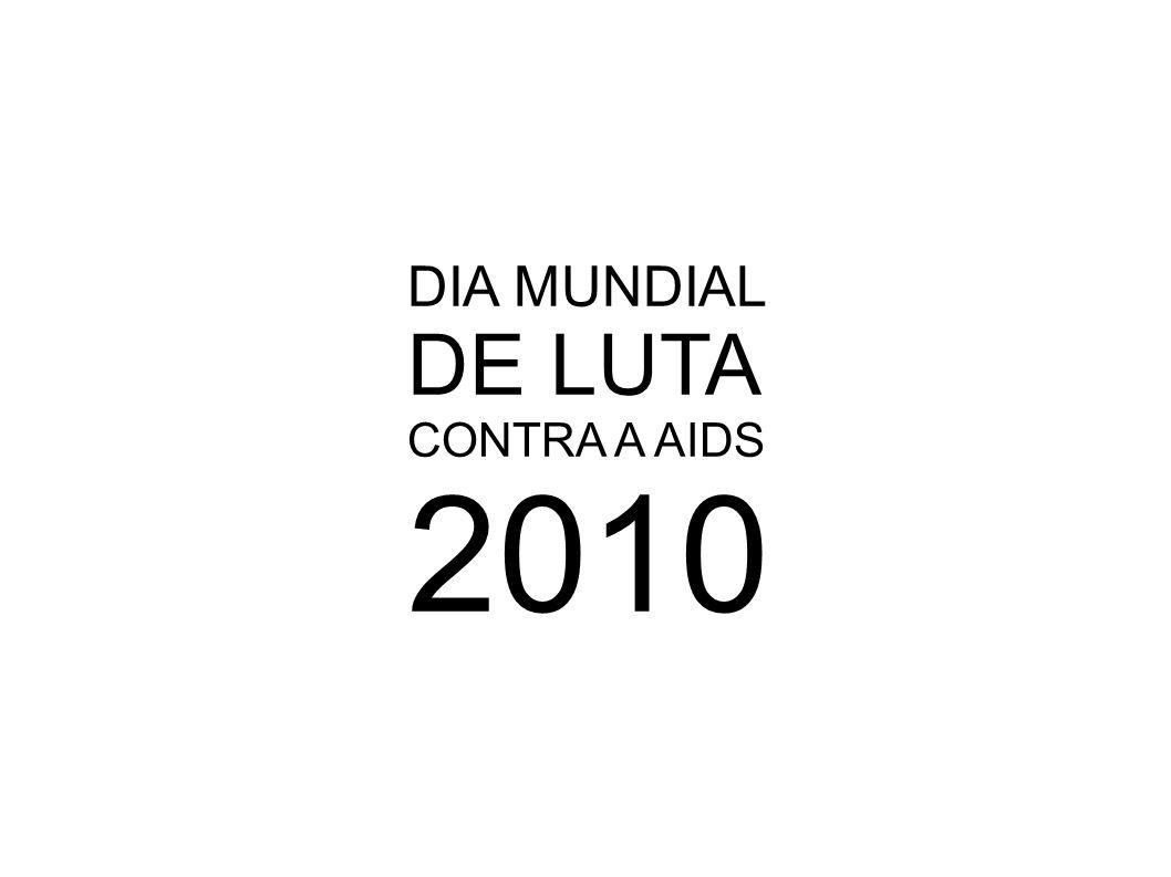 DIA MUNDIAL DE LUTA CONTRA A AIDS 2010
