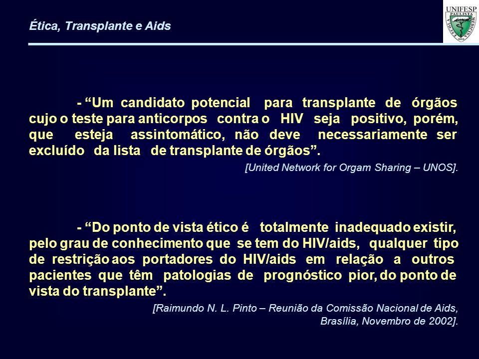- Um candidato potencial para transplante de órgãos cujo o teste para anticorpos contra o HIV seja positivo, porém, que esteja assintomático, não deve