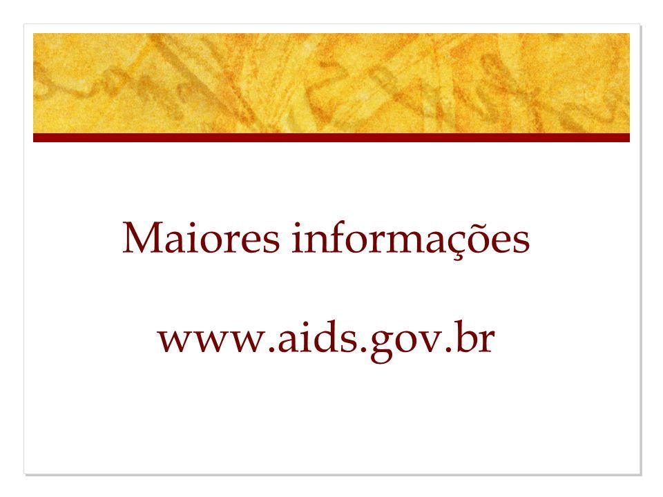 Maiores informações www.aids.gov.br