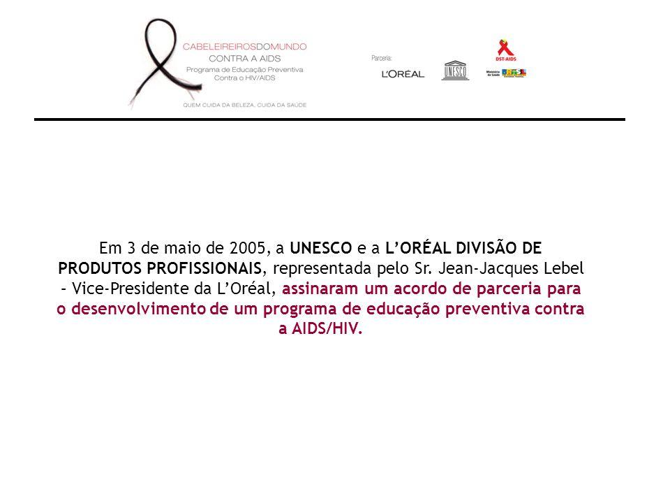 Em 3 de maio de 2005, a UNESCO e a LORÉAL DIVISÃO DE PRODUTOS PROFISSIONAIS, representada pelo Sr.