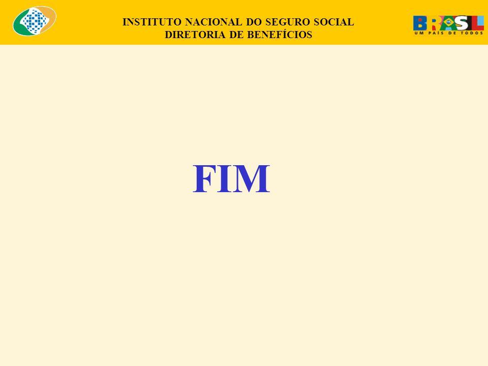 INSTITUTO NACIONAL DO SEGURO SOCIAL DIRETORIA DE BENEFÍCIOS FIM