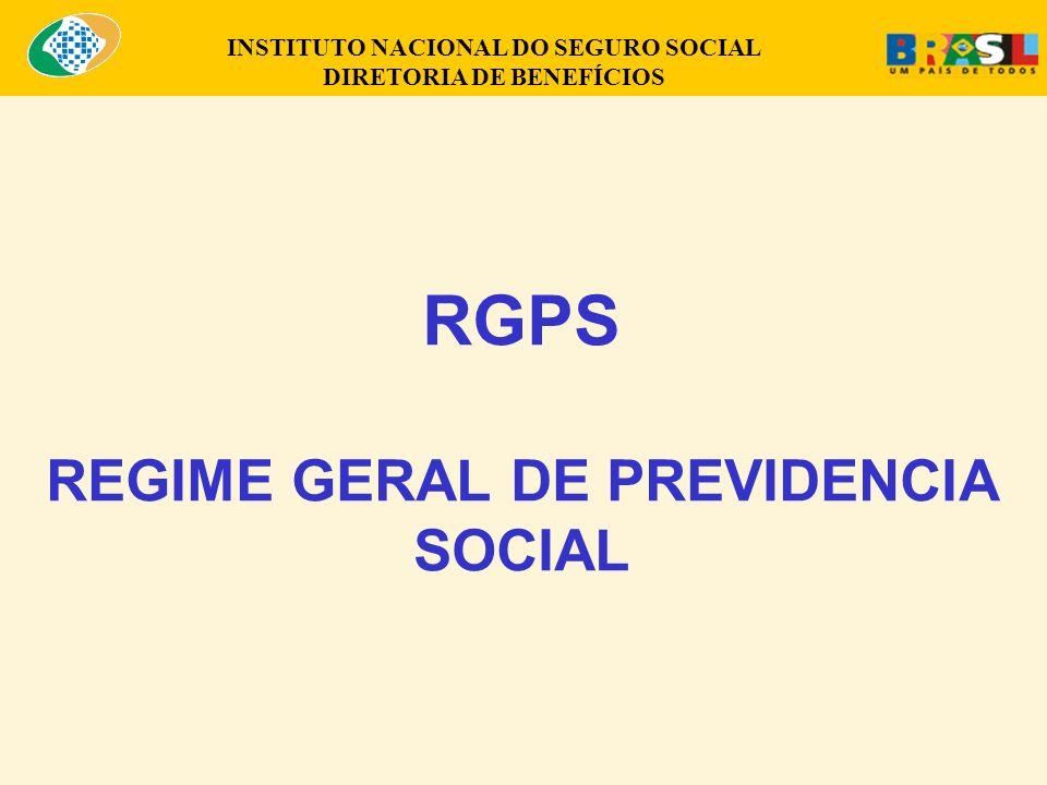 INSTITUTO NACIONAL DO SEGURO SOCIAL DIRETORIA DE BENEFÍCIOS RGPS REGIME GERAL DE PREVIDENCIA SOCIAL