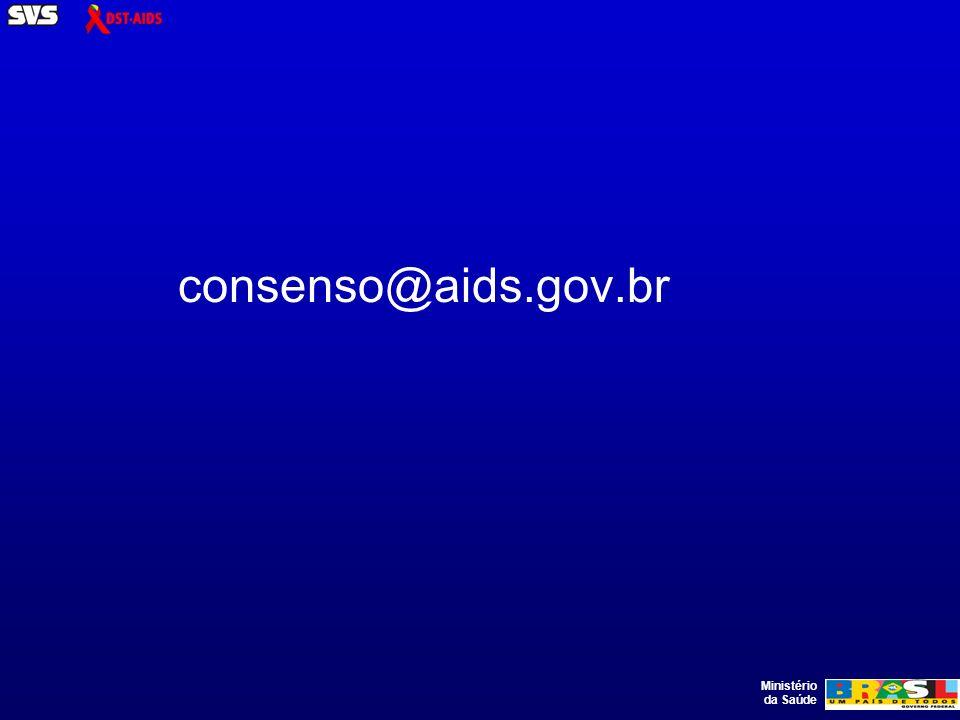 Ministério da Saúde consenso@aids.gov.br