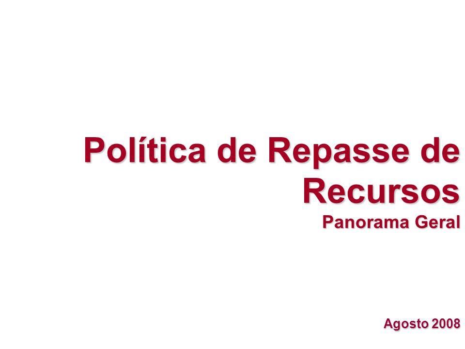 Política de Repasse de Recursos Panorama Geral Agosto 2008