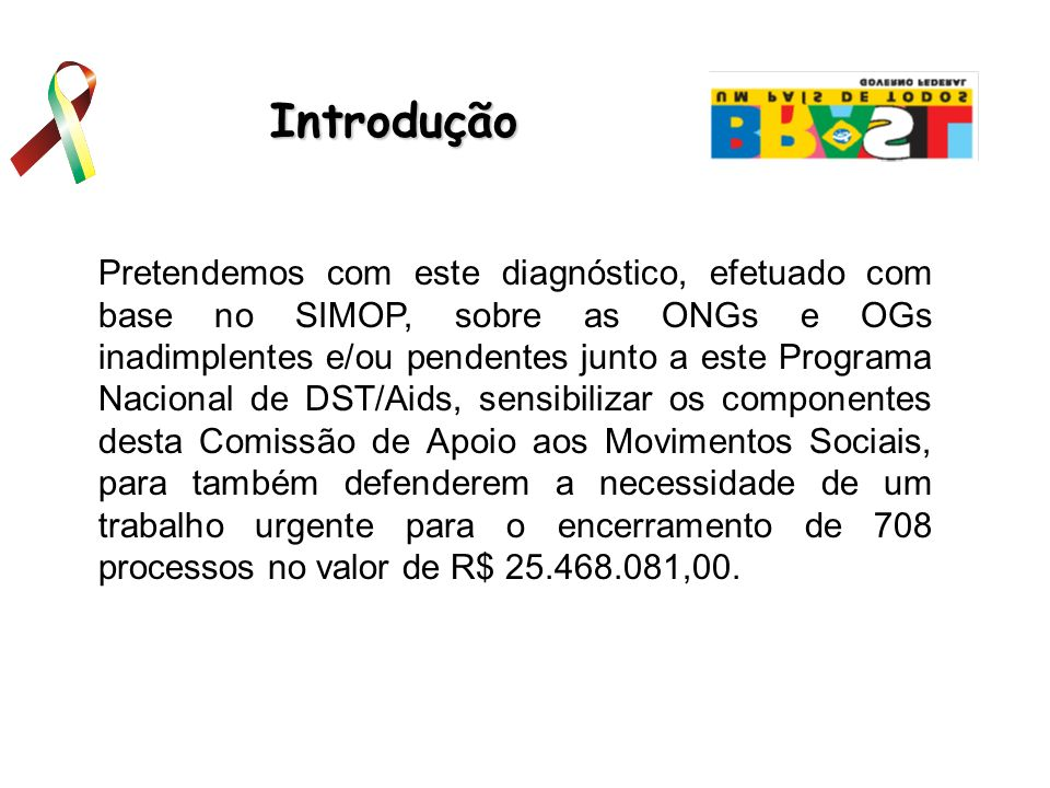 Situação da Inadimplência nos Principais Ministérios da Área Social Conforme publicado na imprensa de Brasília, em 01/01/2006, 95,7 mil processos de Convênios na área social firmados desde 1996, inclusive, oriundos na sua maioria, da gestão do Presidente Fernando Henrique Cardoso, nunca foram analisados.