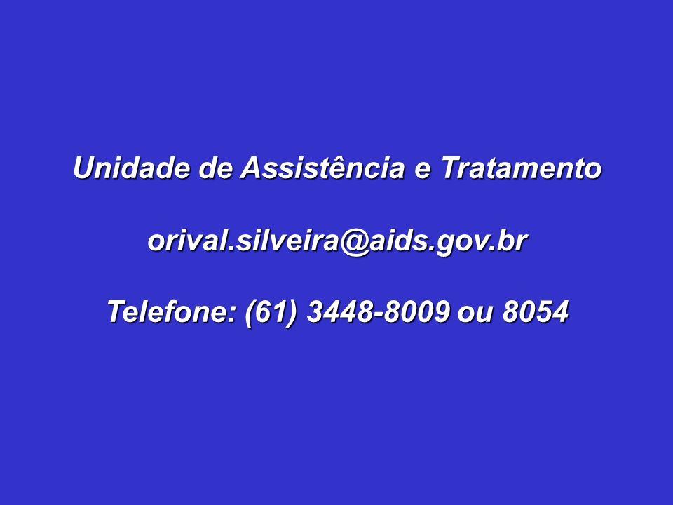 Unidade de Assistência e Tratamento orival.silveira@aids.gov.br Telefone: (61) 3448-8009 ou 8054