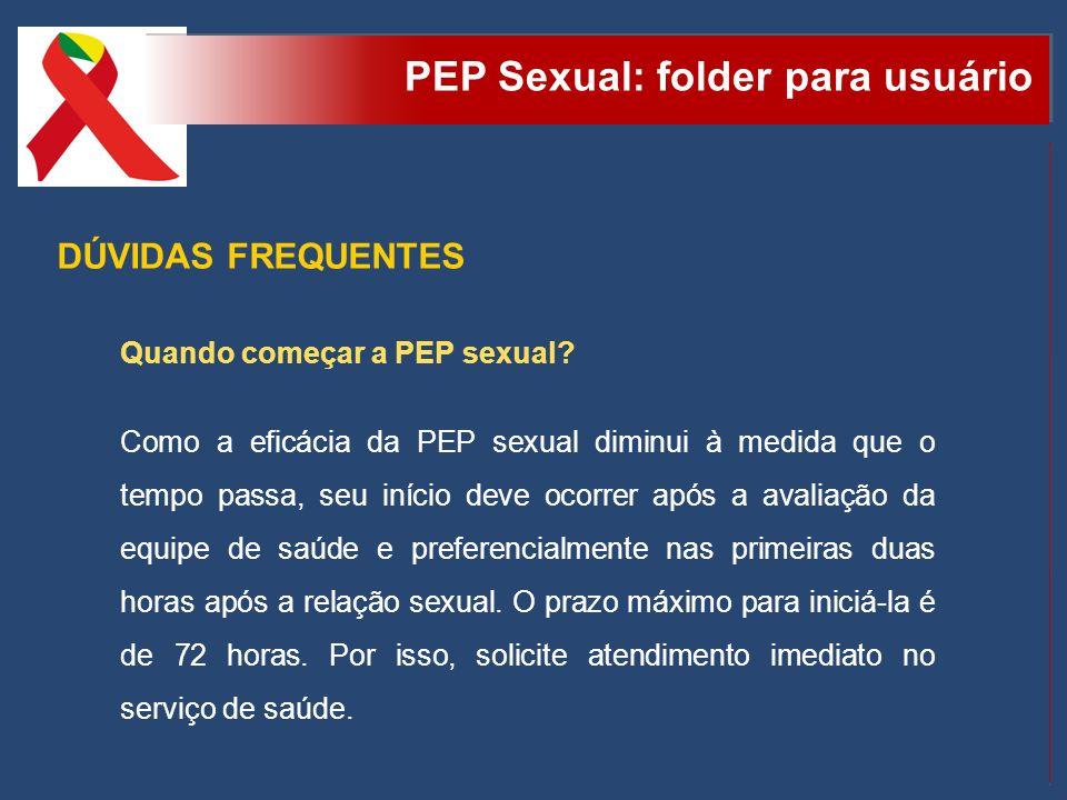 PEP Sexual: folder para usuário Quando começar a PEP sexual? Como a eficácia da PEP sexual diminui à medida que o tempo passa, seu início deve ocorrer