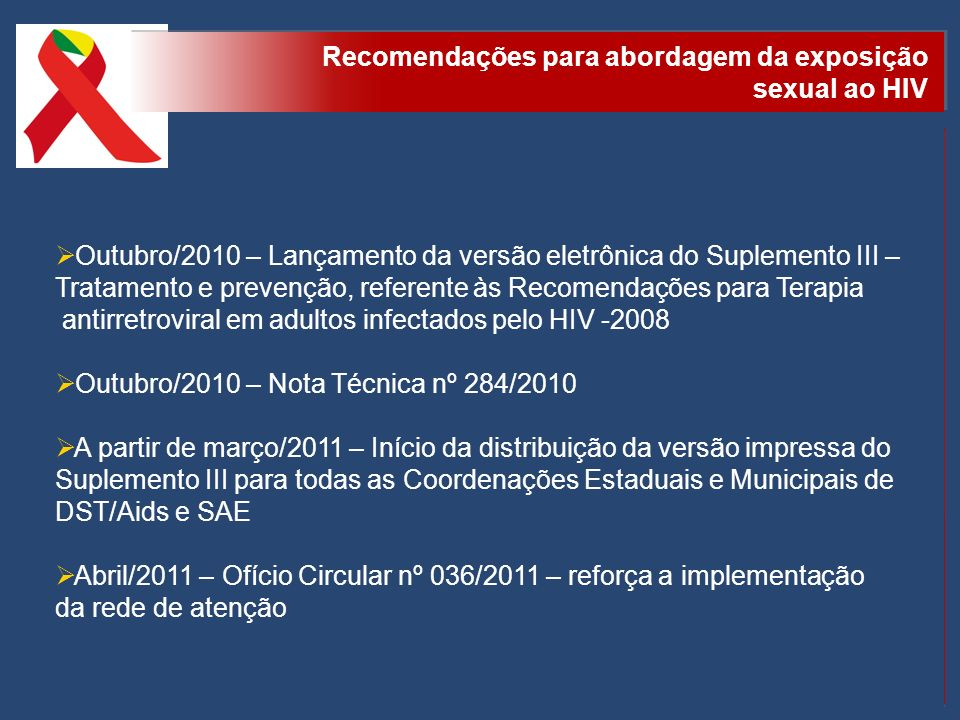 Outubro/2010 – Lançamento da versão eletrônica do Suplemento III – Tratamento e prevenção, referente às Recomendações para Terapia antirretroviral em