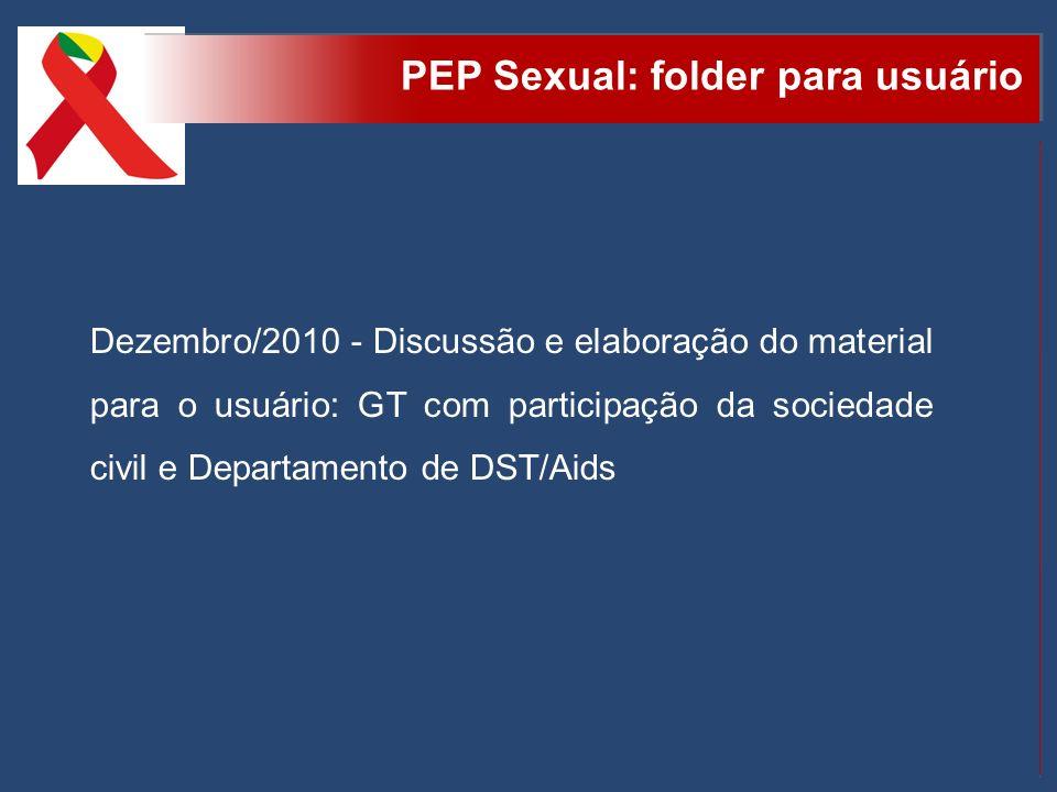 PEP Sexual: folder para usuário Dezembro/2010 - Discussão e elaboração do material para o usuário: GT com participação da sociedade civil e Departamen