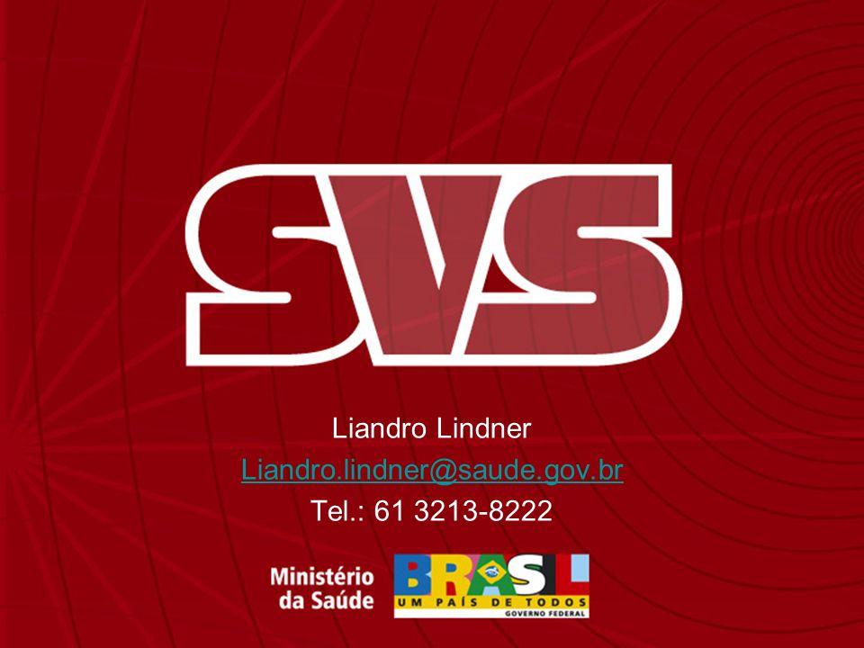 Liandro Lindner Liandro.lindner@saude.gov.br Tel.: 61 3213-8222