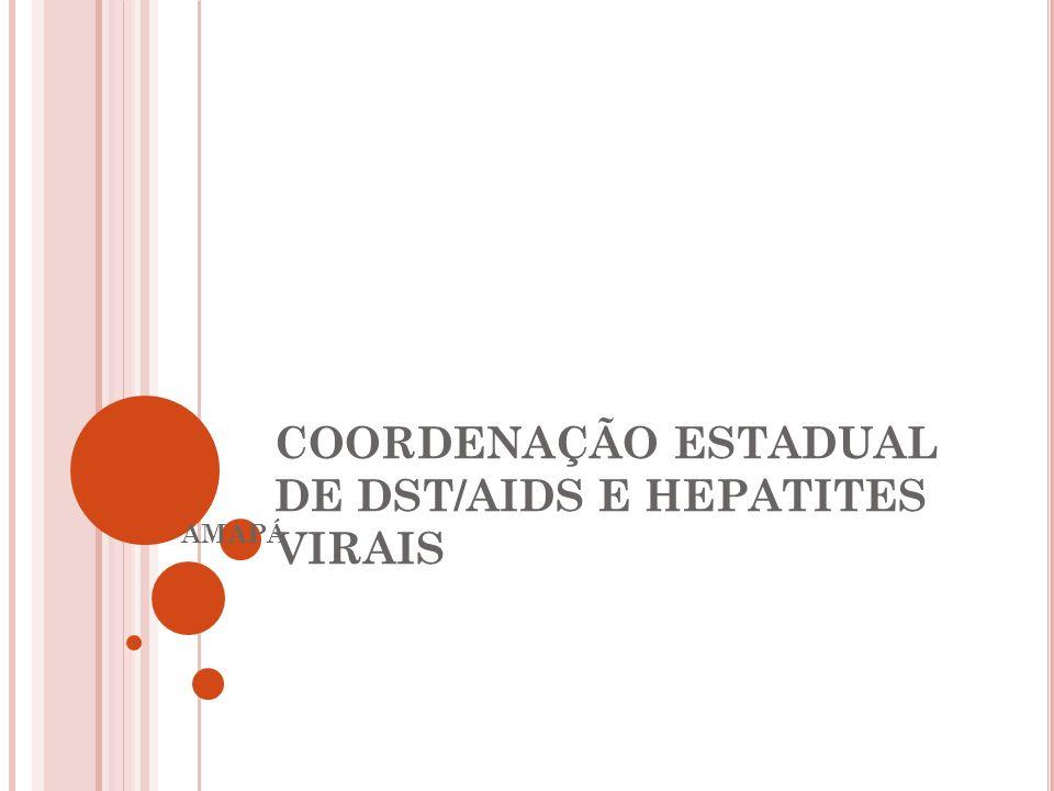 COORDENAÇÃO ESTADUAL DE DST/AIDS E HEPATITES VIRAIS AMAPÁ