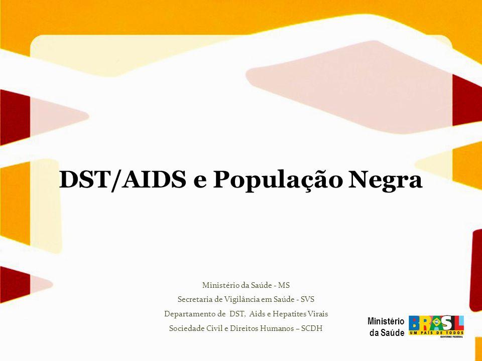 Ministério da Saúde - MS Secretaria de Vigilância em Saúde - SVS Departamento de DST, Aids e Hepatites Virais Sociedade Civil e Direitos Humanos – SCD