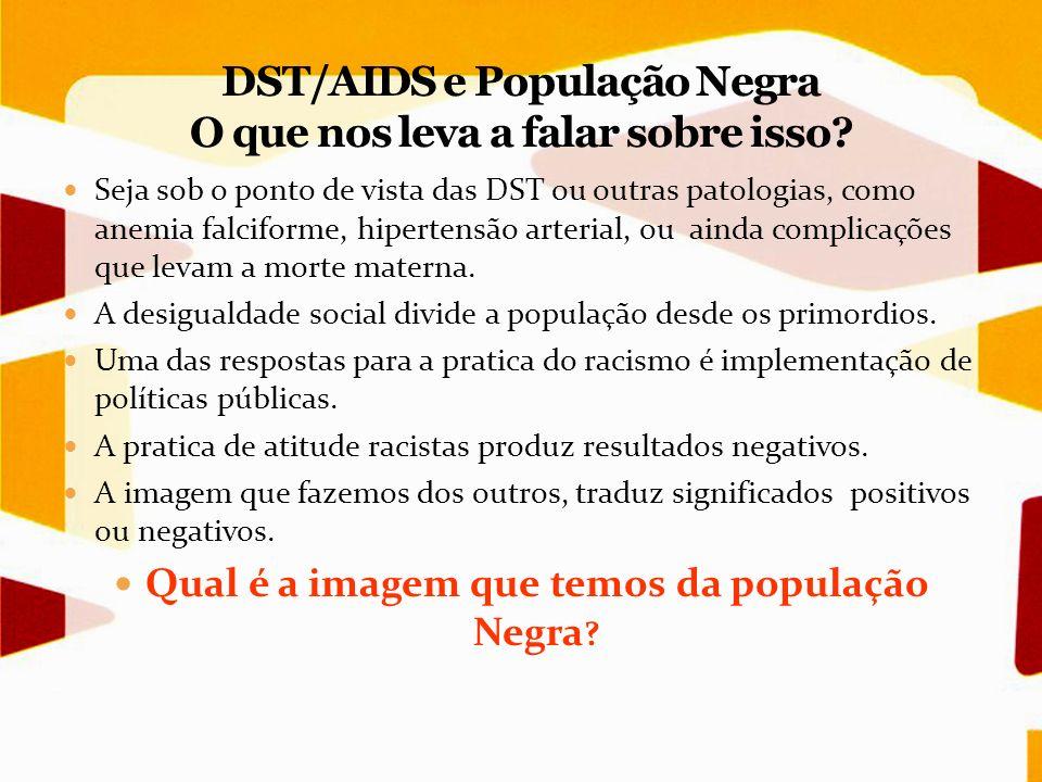 DST/AIDS e População Negra Fortalecimento da atuação do Departamento junto ao Comitê Técnico de Saúde da População Negra e de Educação Popular em Saúde.