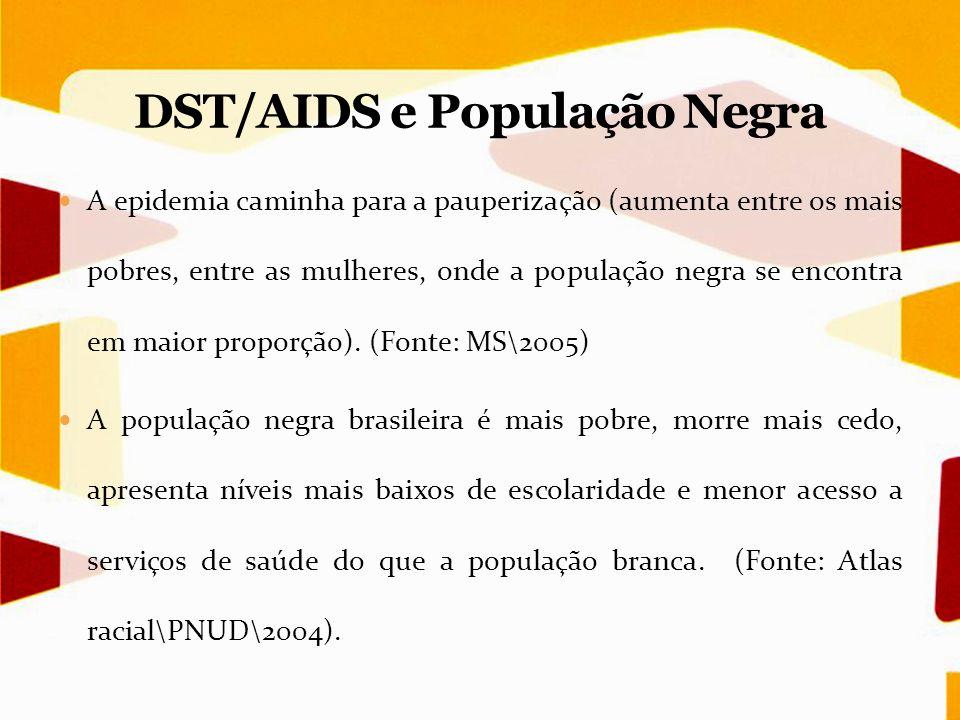 A epidemia caminha para a pauperização (aumenta entre os mais pobres, entre as mulheres, onde a população negra se encontra em maior proporção). (Font