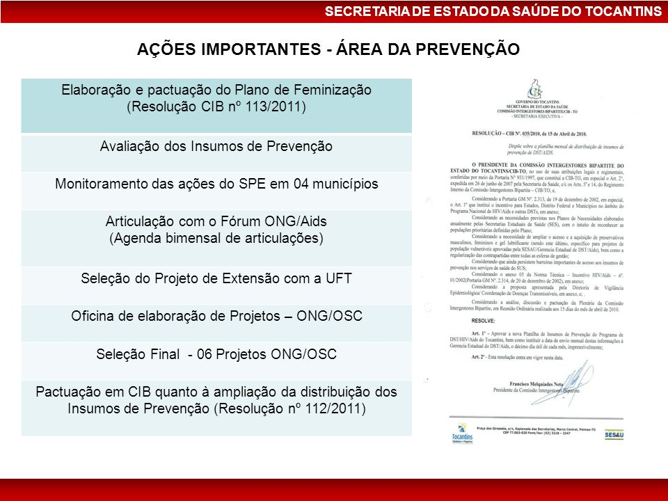 SECRETARIA DE ESTADO DA SAÚDE DO TOCANTINS Casos notificados de Sífilis em Gestante e de Sífilis Congênita, em residentes no Tocantins, de 2006 a 2010 Fonte: SESAU/CE-DST/Aids- Sinannet - Set 2011