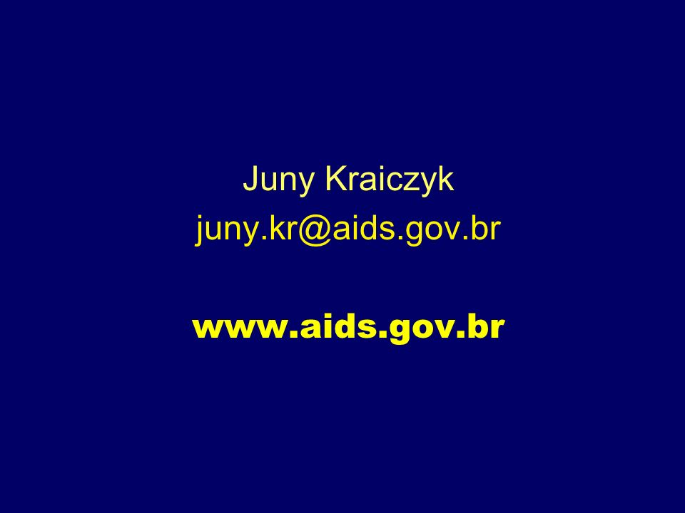 Juny Kraiczyk juny.kr@aids.gov.br www.aids.gov.br
