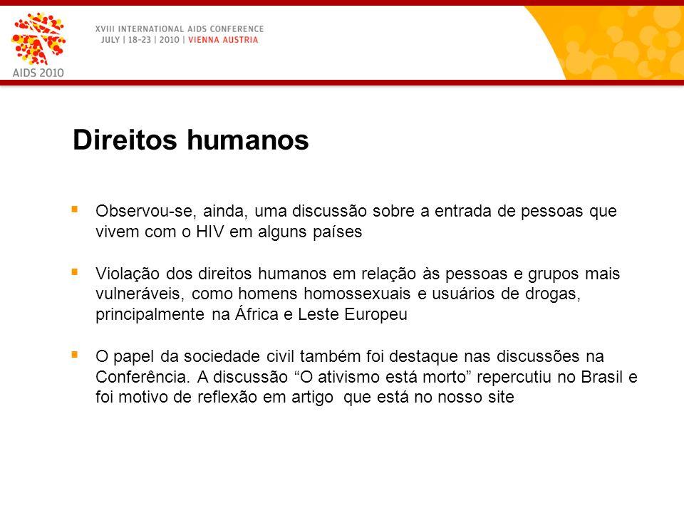 Observou-se, ainda, uma discussão sobre a entrada de pessoas que vivem com o HIV em alguns países Violação dos direitos humanos em relação às pessoas e grupos mais vulneráveis, como homens homossexuais e usuários de drogas, principalmente na África e Leste Europeu O papel da sociedade civil também foi destaque nas discussões na Conferência.