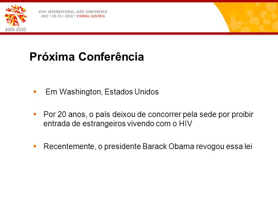 Em Washington, Estados Unidos Por 20 anos, o país deixou de concorrer pela sede por proibir entrada de estrangeiros vivendo com o HIV Recentemente, o presidente Barack Obama revogou essa lei Próxima Conferência