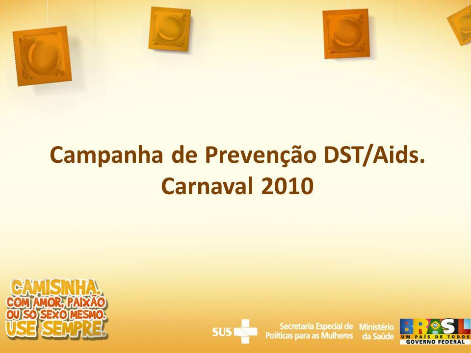 Campanha de Prevenção DST/Aids. Carnaval 2010