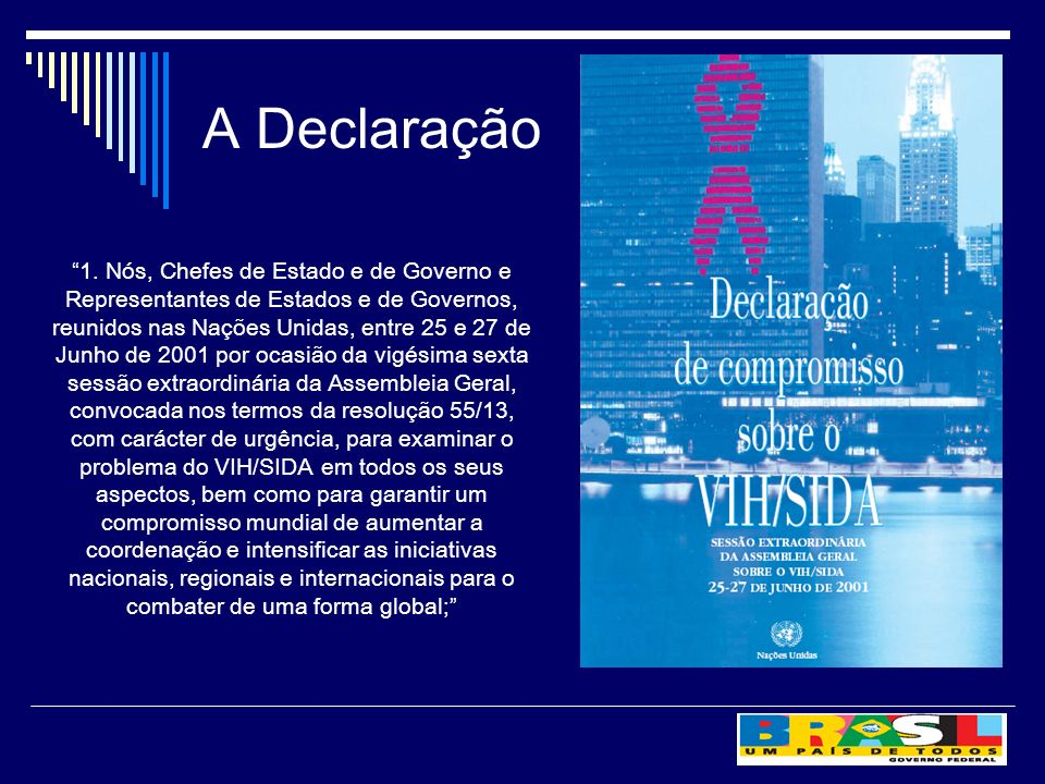 A Declaração 1. Nós, Chefes de Estado e de Governo e Representantes de Estados e de Governos, reunidos nas Nações Unidas, entre 25 e 27 de Junho de 20