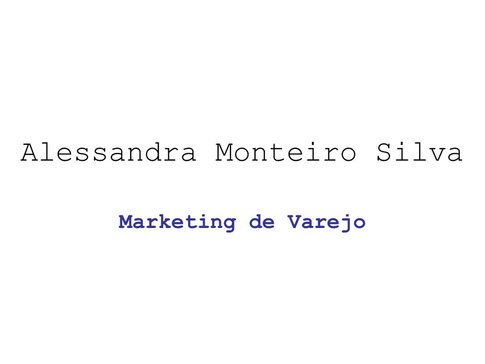 Alessandra Monteiro Silva Marketing de Varejo