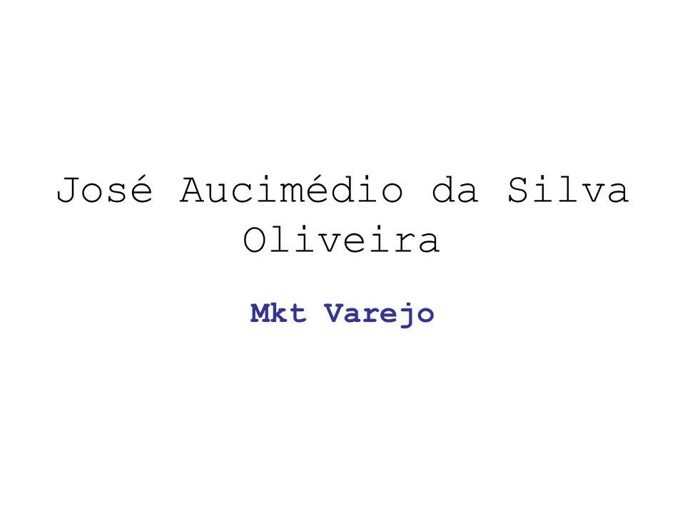 José Aucimédio da Silva Oliveira Mkt Varejo