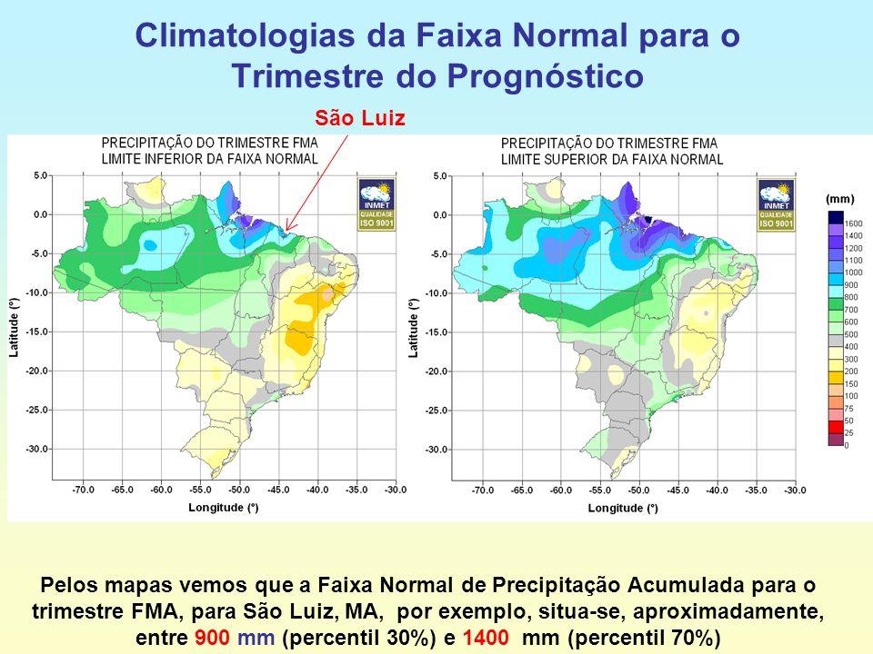 Climatologias da Faixa Normal para o Trimestre do Prognóstico São Luiz Pelos mapas vemos que a Faixa Normal de Precipitação Acumulada para o trimestre FMA, para São Luiz, MA, por exemplo, situa-se, aproximadamente, entre 900 mm (percentil 30%) e 1400 mm (percentil 70%)