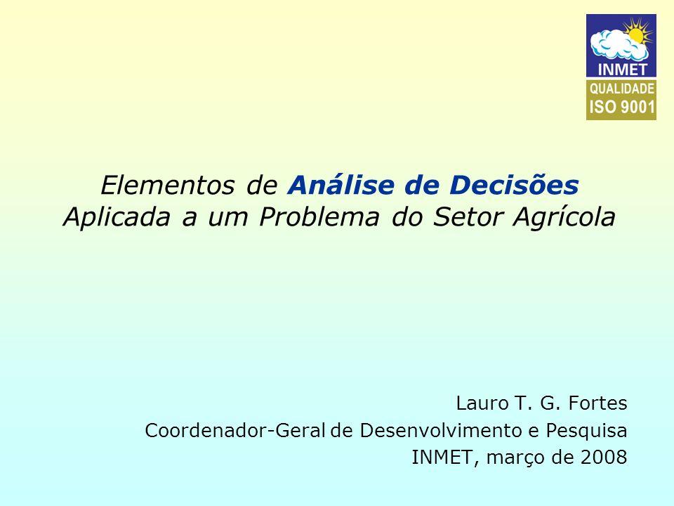Elementos de Análise de Decisões Aplicada a um Problema do Setor Agrícola Lauro T.