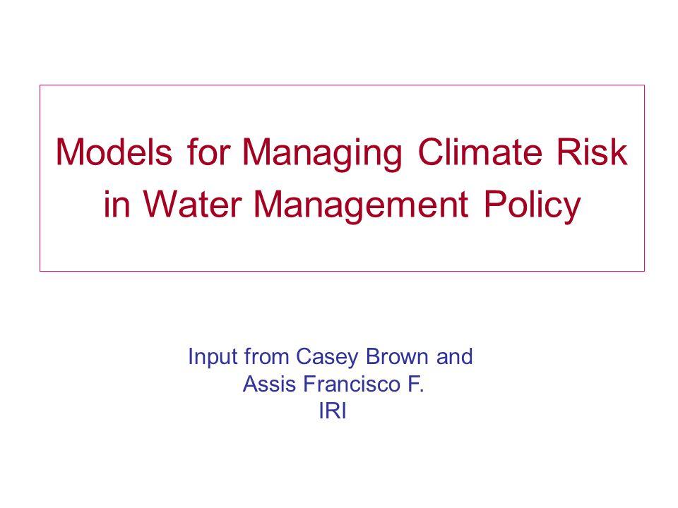 Esquema de Previsão Climática de Vazões: Propoagação de Incertezas END to END Temperatura Superfície do Mar Modelos de Circulação Geral Modelos Climáticos Regionais Correção Estatística Weather Generation Modelos Hidrológicos Combinação de Multi-Modelos Previsão de Vazão Calibração/Validação (incerteza parâmetros) Estrutura do Modelo Condições Iniciais Estrutura do Modelo Condições Iniciais Estrutura do Modelo