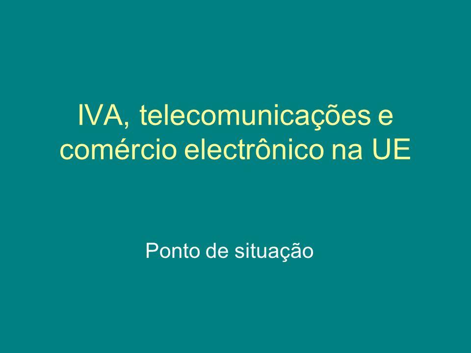 IVA, telecomunicações e comércio electrônico na UE Ponto de situação
