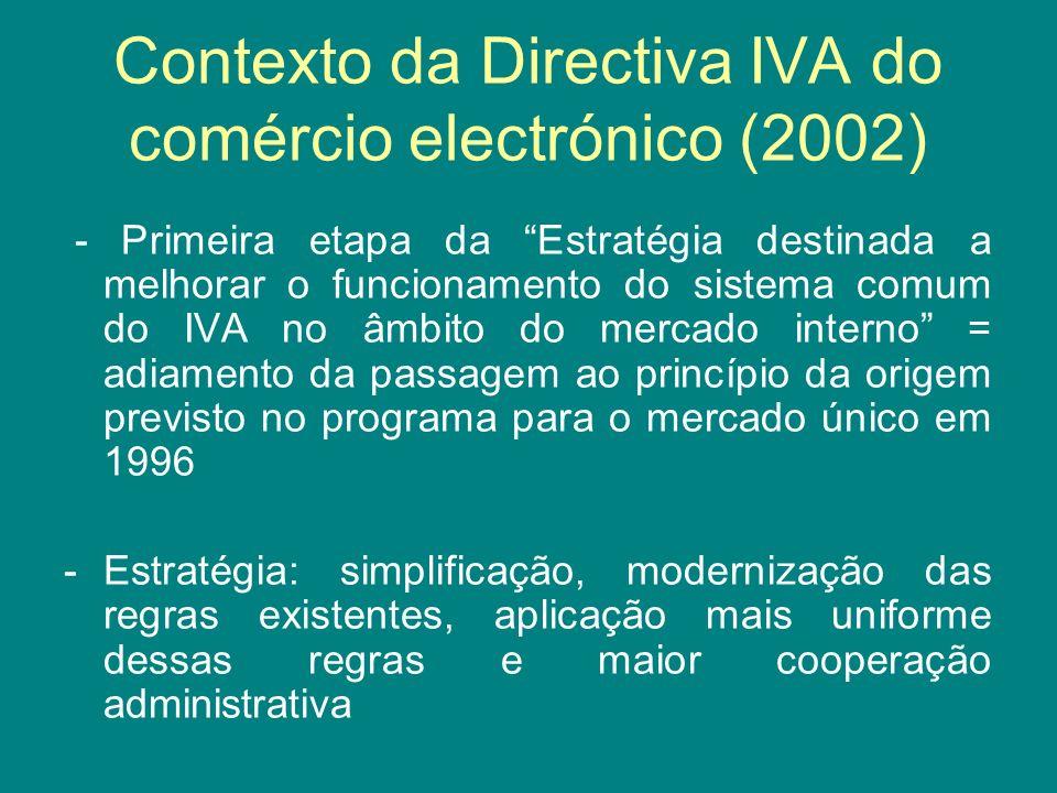 Contexto da Directiva IVA do comércio electrónico (2002) - Primeira etapa da Estratégia destinada a melhorar o funcionamento do sistema comum do IVA n
