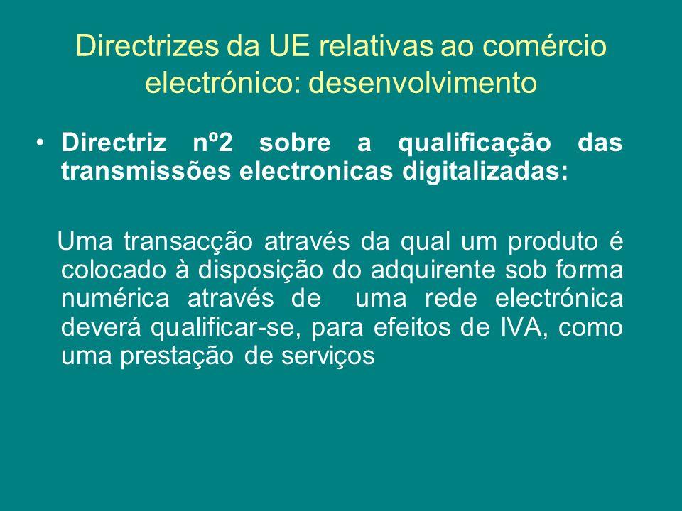 Directrizes da UE relativas ao comércio electrónico: desenvolvimento Directriz nº2 sobre a qualificação das transmissões electronicas digitalizadas: U