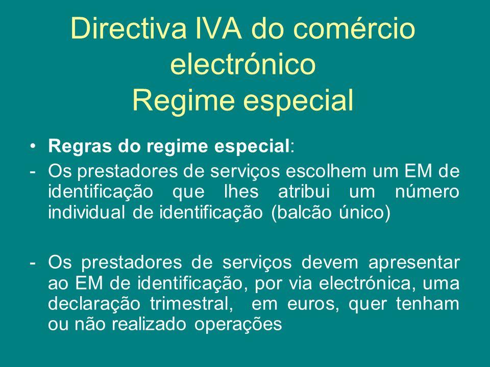 Directiva IVA do comércio electrónico Regime especial Regras do regime especial: -Os prestadores de serviços escolhem um EM de identificação que lhes