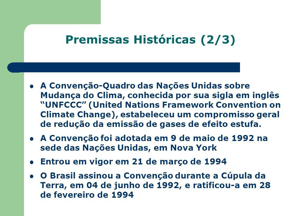 Premissas históricas (3/3) Em dezembro de 1997, a Conferência das Partes da Convenção sobre Mudança do Clima aprovou em Quioto, no Japão, um Protocolo que passou a ser conhecido como Protocolo de Quioto.