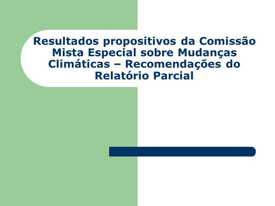 Resultados propositivos da Comissão Mista Especial sobre Mudanças Climáticas – Recomendações do Relatório Parcial