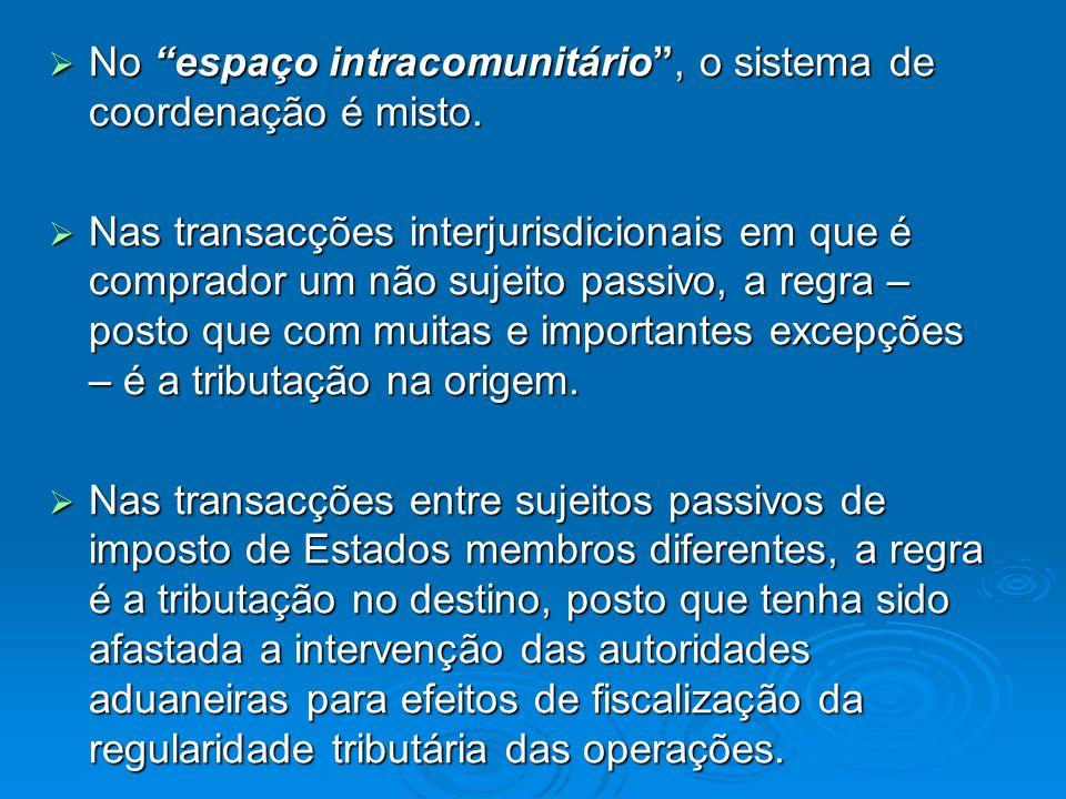 No espaço intracomunitário, o sistema de coordenação é misto.