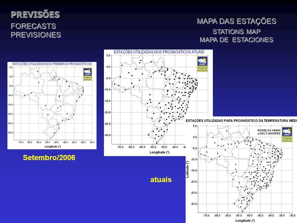 PREVISÕESFORECASTSPREVISIONES MAPA DAS ESTAÇÕES STATIONS MAP MAPA DE ESTACIONES Setembro/2006 atuais