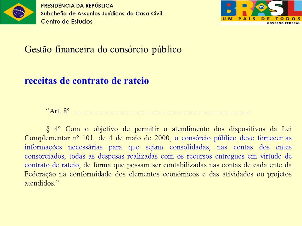 PRESIDÊNCIA DA REPÚBLICA Subchefia de Assuntos Jurídicos da Casa Civil Centro de Estudos Gestão financeira do consórcio público receitas de contrato d