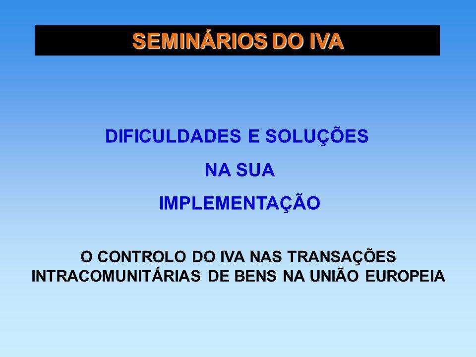 CONFIRMAR O MONTANTE TOTAL DAS AQUISIÇÕES INTRACOMUNITÁRIAS DE TODOS OS SEUS SUJEITOS PASSIVOS DURANTE UM DETERMINADO TRIMESTRE SEMINÁRIOS SOBRE O IVA DIFICULDADES E SOLUÇÕES NA SUA IMPLEMENTAÇÃO BRASIL 15, 16 E 17 DE JUNHO DE 2005 TROCA AUTOMÁTICA DE INFORMAÇÃO O SISTEMA VIES