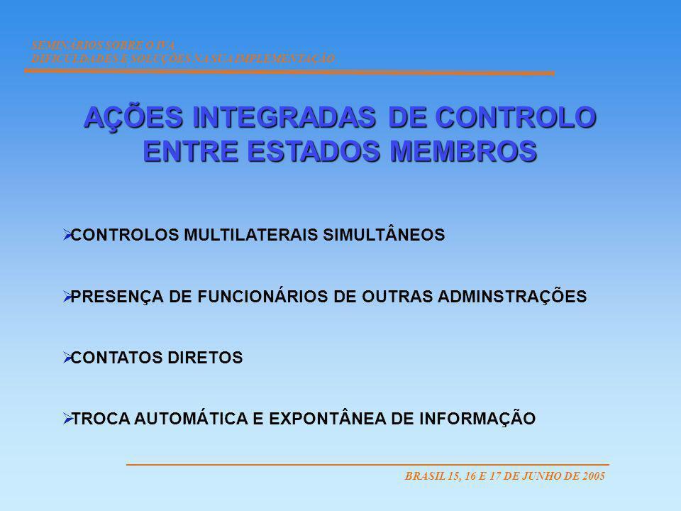AÇÕES INTEGRADAS DE CONTROLO ENTRE ESTADOS MEMBROS CONTROLOS MULTILATERAIS SIMULTÂNEOS PRESENÇA DE FUNCIONÁRIOS DE OUTRAS ADMINSTRAÇÕES CONTATOS DIRET
