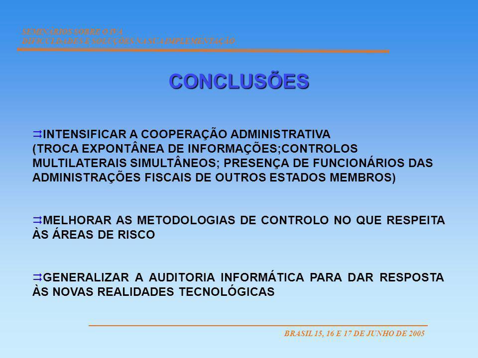 INTENSIFICAR A COOPERAÇÃO ADMINISTRATIVA (TROCA EXPONTÂNEA DE INFORMAÇÕES;CONTROLOS MULTILATERAIS SIMULTÂNEOS; PRESENÇA DE FUNCIONÁRIOS DAS ADMINISTRA